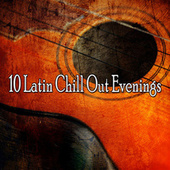 10 Latin Chill out Evenings by Instrumental
