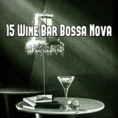 15 Wine Bar Bossa Nova by Peaceful Piano
