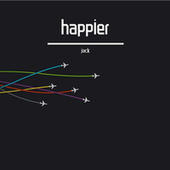 Happier by Jack