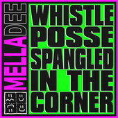 Whistle Posse Spangled in the Corner by Mella Dee