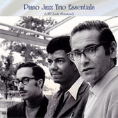 Piano Jazz Trio Essentials (All Tracks Remastered) by Various Artists