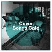 Cover Songs Café de Various Artists