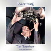 The Remasters (All Tracks Remastered) by Lester Young