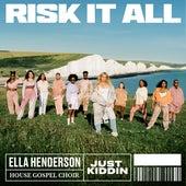Risk It All by Ella Henderson