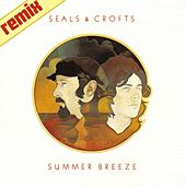Summer Breeze by Seals and Crofts