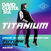 Titanium (feat. Sia) (David Guetta & MORTEN Future Rave Remix) by David Guetta
