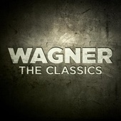 Wagner: The Classics von Various Artists