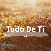Todo De Ti by Jack
