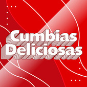 Cumbias Deliciosas by Various Artists