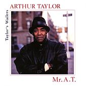 Mr. A.t. (Taylor's Wailers) by Arthur Taylor