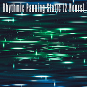 Rhythmic Panning Static by Color Noise Therapy