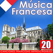 Música Francesa. 20 Canciones Francesas Imprescindibles de Various Artists
