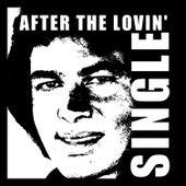 After the Lovin' - Single by Engelbert Humperdinck