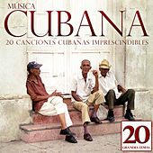Música Cubana. 20 Canciones Cubanas Imprescindibles by Various Artists