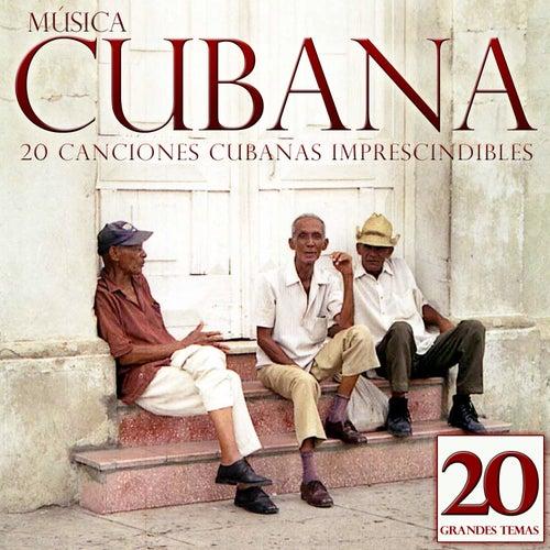 Música Cubana. 20 Canciones Cubanas Imprescindibles by Various Artists