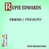 Friend / Frenemy de Rupie Edwards