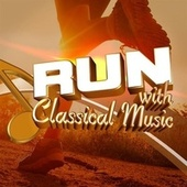 Run with Classical Music by Various Artists