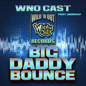 Big Daddy Bounce (feat. Morray) by WNO Cast