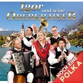 Noch eine Polka by Igor Und Seine Oberkrainer