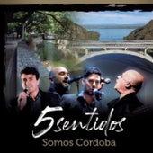 Somos Córdoba de 5 Sentidos