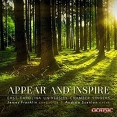 Appear and Inspire by East Carolina University Chamber Singers