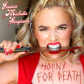 Horny for Death by Jessica Michelle Singleton