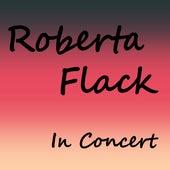 Roberta Flack (In Concert) (Live) de Roberta Flack