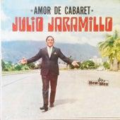 Amor de Cabaret by Julio Jaramillo