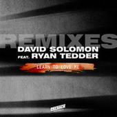 Learn To Love Me (feat. Ryan Tedder) (Remixes) by David Solomon