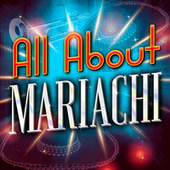 All About Mariachi van Various Artists