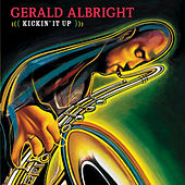 Kickin' It Up by Gerald Albright