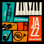 De-Stressful Jazz Collection: Relaxing Jazz Music, Jazz for Stress Relief by Relaxing Instrumental Music