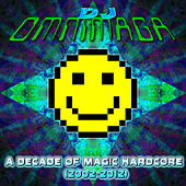 A Decade of Magic Hardcore (2002-2012) by DJ Omnimaga