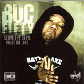 Serve The Devil, Praise The Lord by Buc Fifty