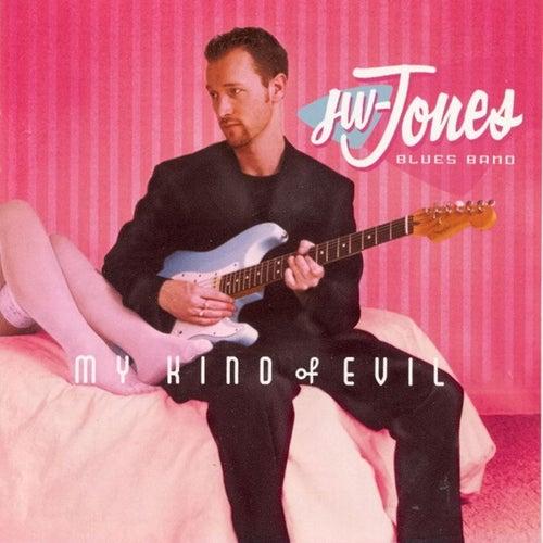 My Kind Of Evil by JW Jones Blues Band