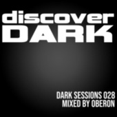 Dark Sessions Radio 028 (Mixed by Oberon) by Oberon