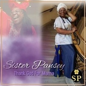 Thank God for Mama by Sister Pansey