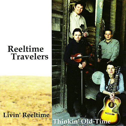 Livin' Reeltime Thinkin' Old -Time by Reeltime Travelers