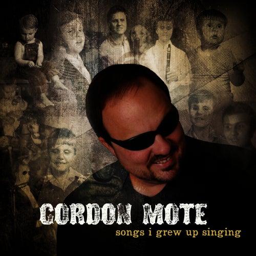 Songs I Grew Up Singing by Gordon Mote