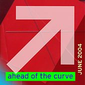 Ahead Of The Curve June '04 by Various Artists