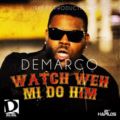 Watch Weh Mi  Do Him by Demarco