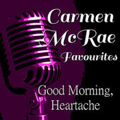 Good Morning, Heartache Carmen McRae Favourites de Carmen McRae