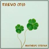 Trevo (Tu) (Cover) de Matheus Stefan