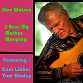 I Hear My Mother Weeping by Doc Watson