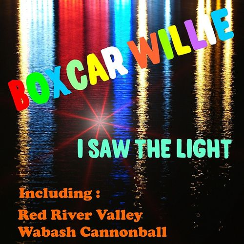 I Saw the Light by Boxcar Willie