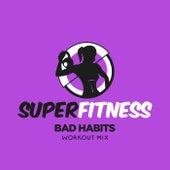 Bad Habits (Workout Mix) fra Super Fitness