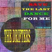 Save the Last Dance for Me: The Hits (45 Songs - Digital Remastered) de The Drifters