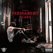 Permanent Scars  (Deluxe Version) by Burga