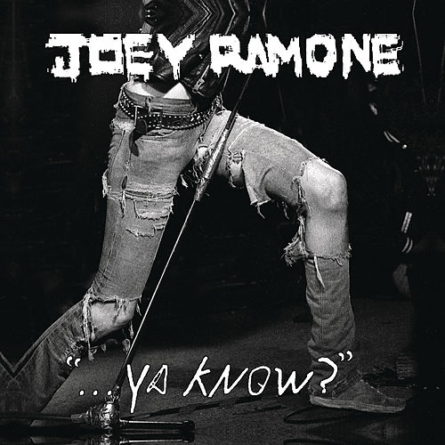 '...Ya Know?' by Joey Ramone