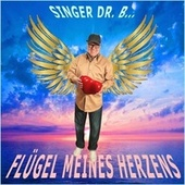 Flügel meines Herzens by Singer Dr. B...